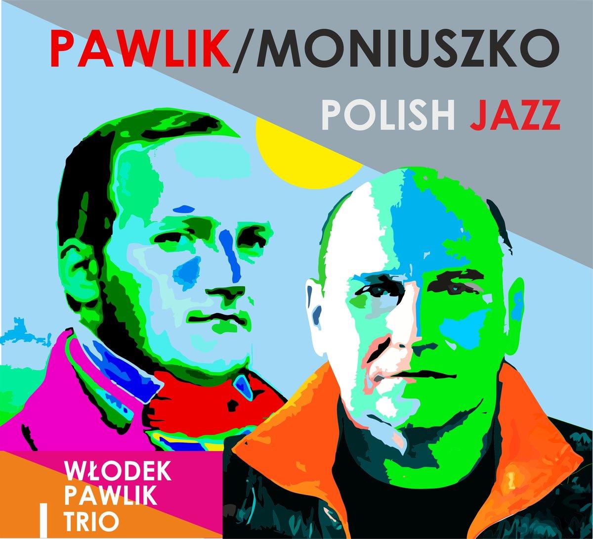 PAWLIK WŁODEK TRIO - Pawlik / Moniuszko - Polish Jazz