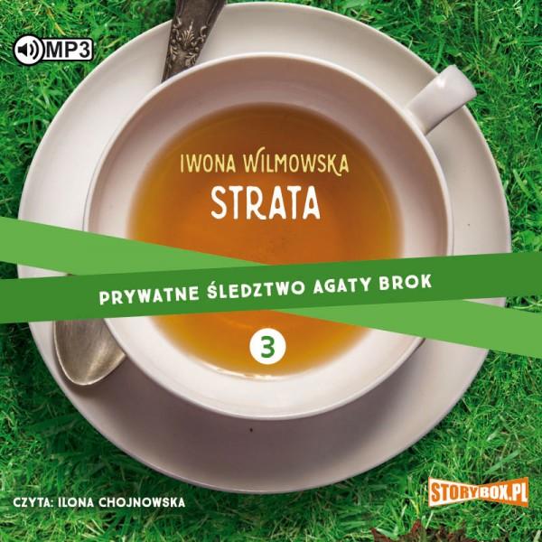 WILMOWSKA IWONA – PRYWATNE ŚLEDZTWO AGATY BROK 3. STRATA