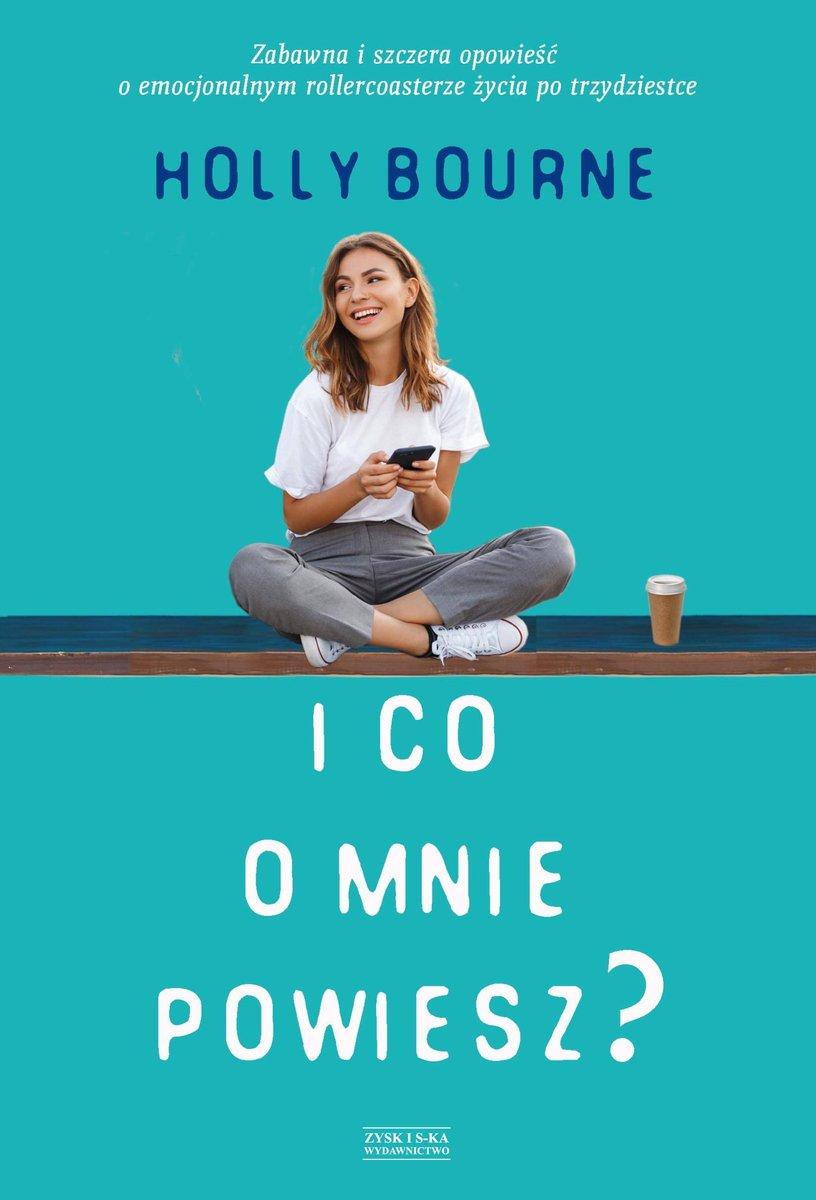 BOURNE HOLLY – I Co O Mnie Powiesz?