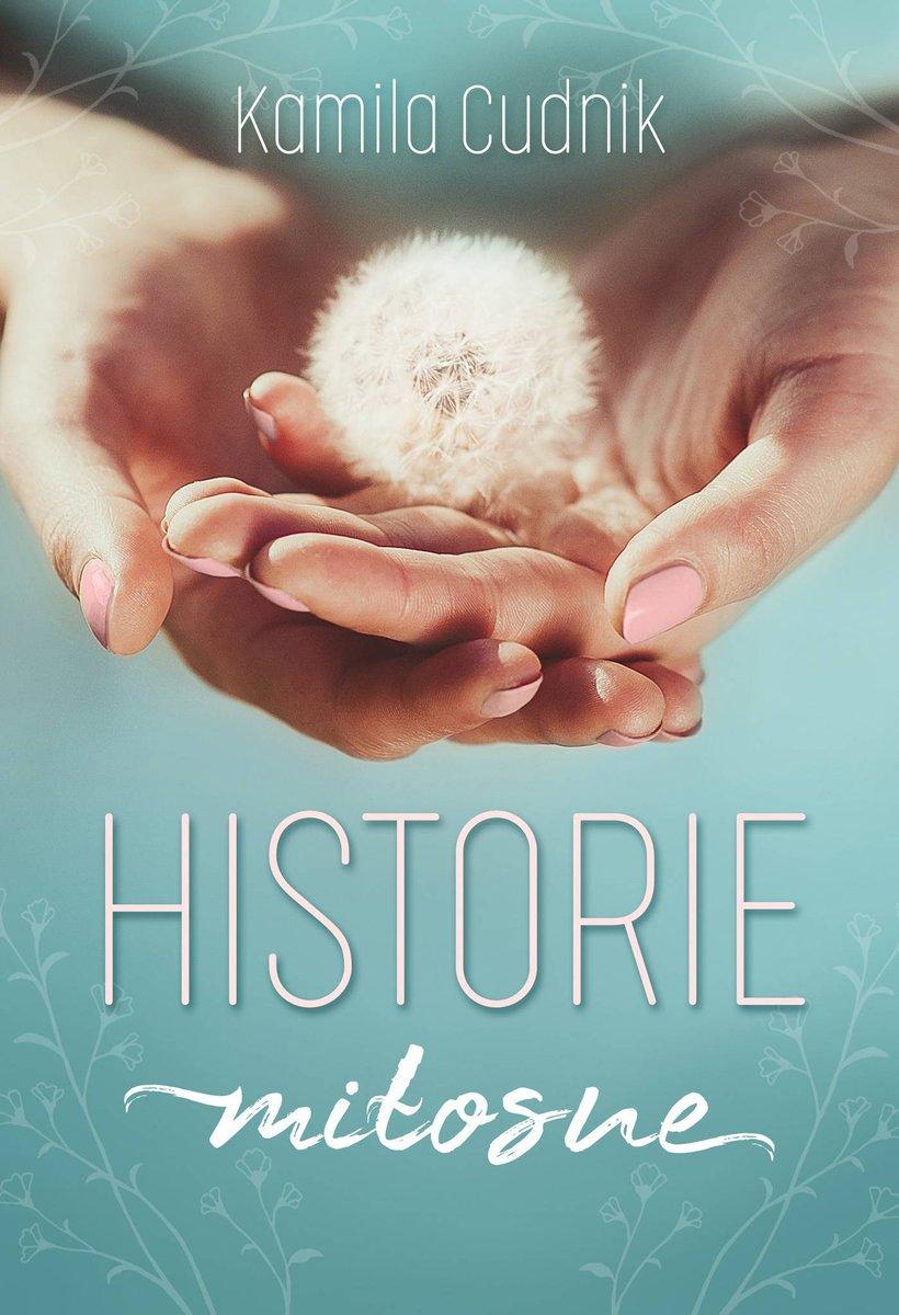 CUDNIK KAMILA – Historie Miłosne