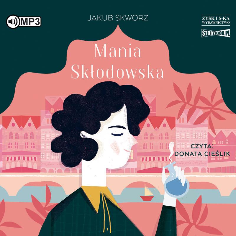 Skworz Jakub – Mania Skłodowska