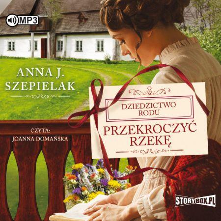 Szepielak Anna J. – Przekroczyć Rzekę