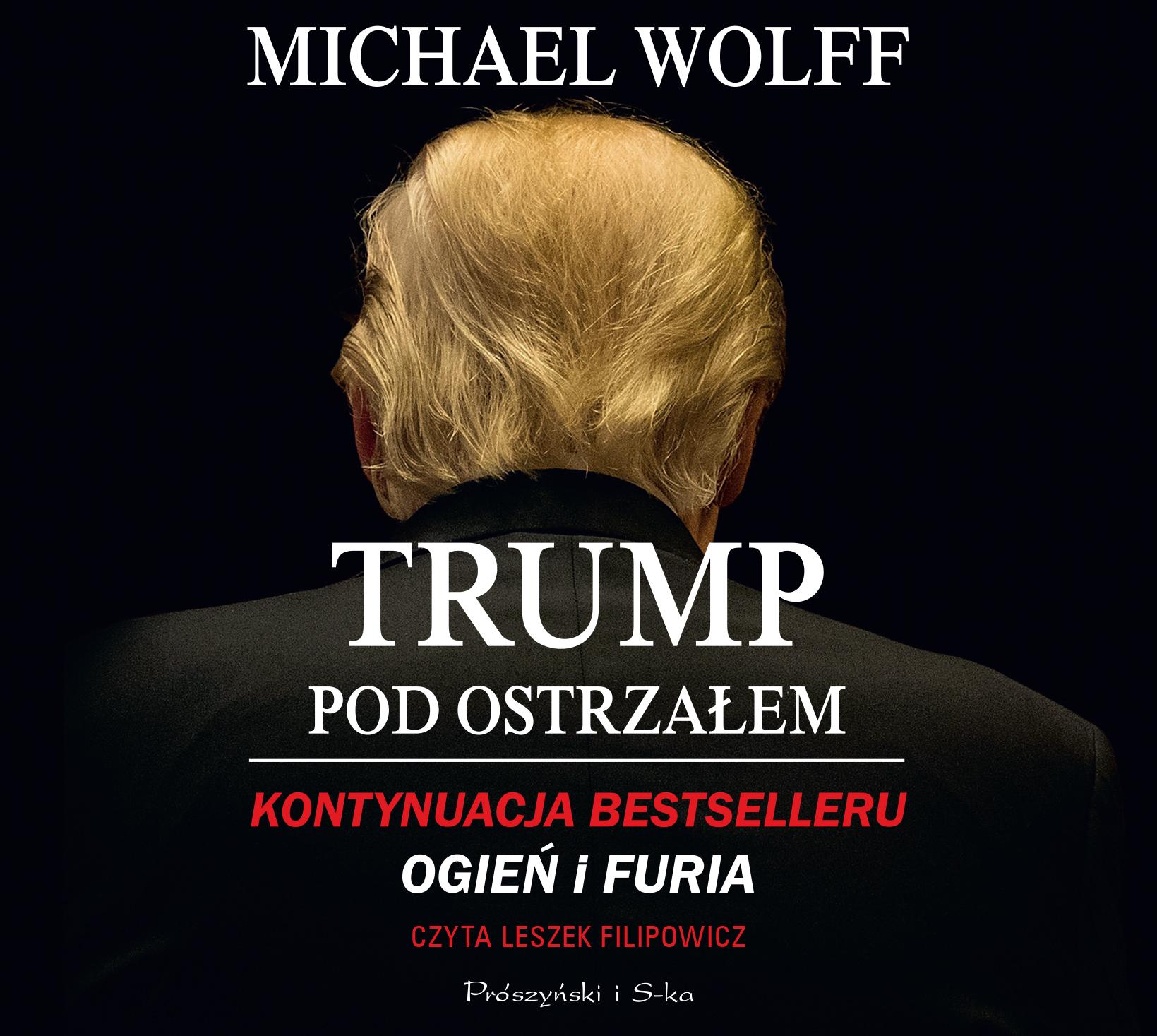 WOLFF MICHAEL – TRUMP POD OSTRZAŁEM