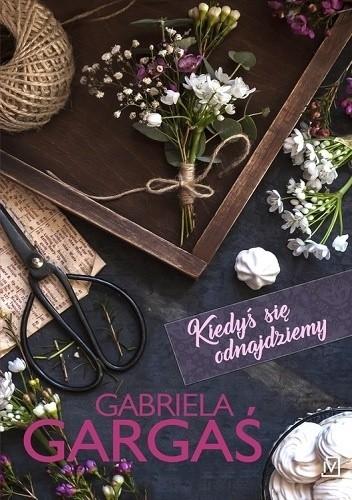 GARGAŚ GABRIELA – Kiedyś Się Odnajdziemy