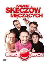 Kabaret Skeczów Męczących – Śmiechosteron
