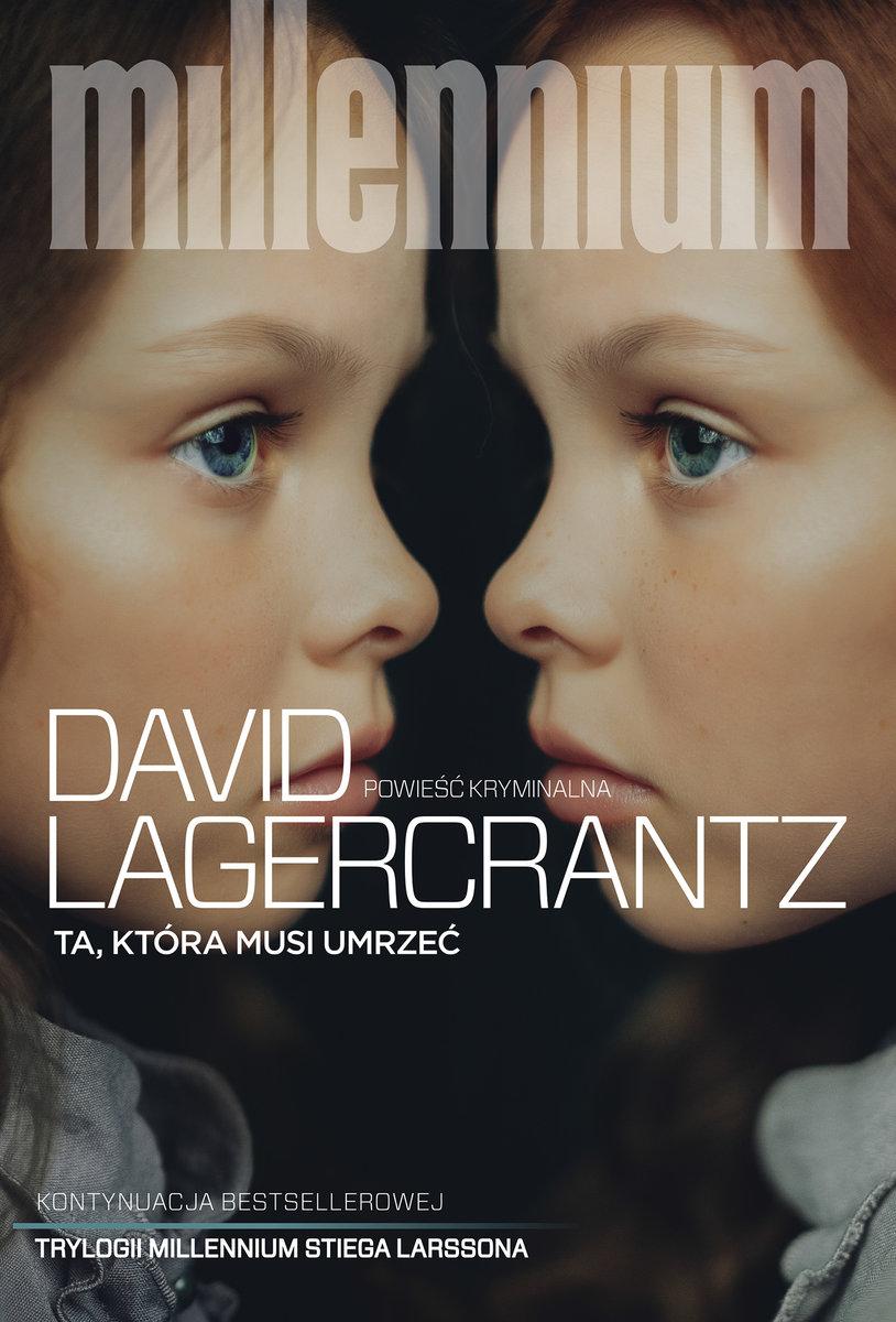 Lagercrantz David – Ta, Która Musi Umrzeć