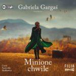 GARGAŚ GABRIELA – MINIONE CHWILE