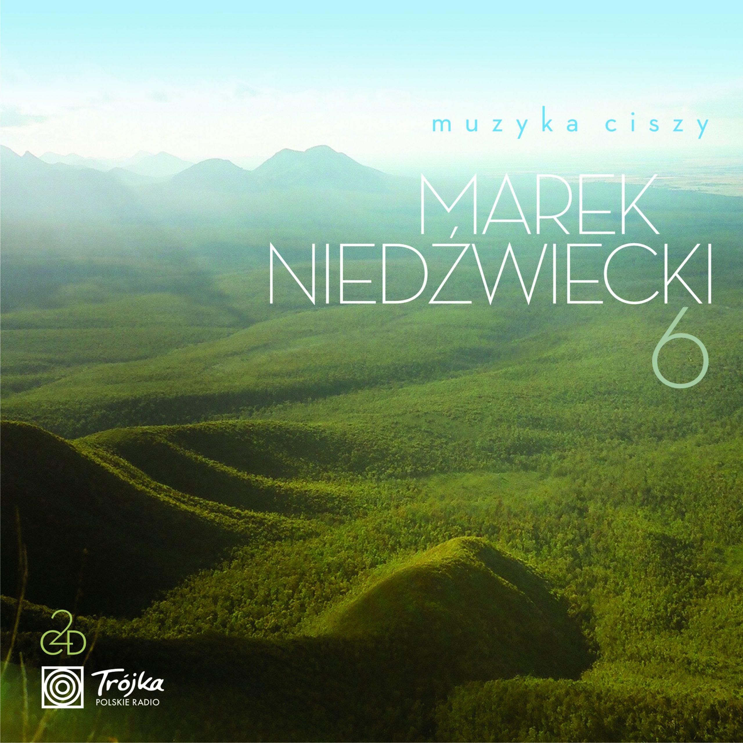 Muzyka Ciszy 6 (przedstawia Marek Niedźwiecki)