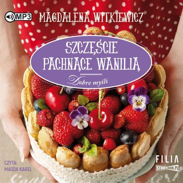 Witkiewicz Magdalena – Szczęście Pachnące Wanilią
