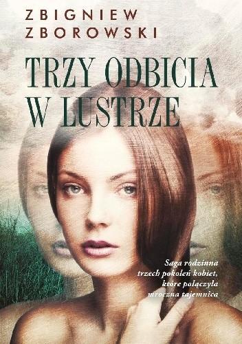 Zborowski Zbigniew – Trzy Odbicia W Lustrze