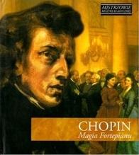 Chopin Fryderyk – Magia Fortepianu