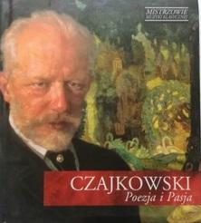 Czajkowski Piotr – Poezja I Pasja
