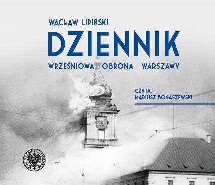Lipiński Wacław – Dziennik. Wrześniowa Obrona Warszawy