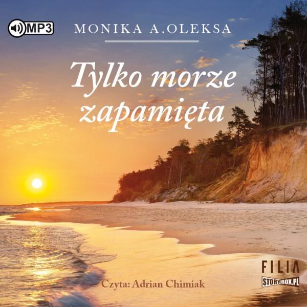 Oleksa Monika A. – Tylko Morze Zapamięta