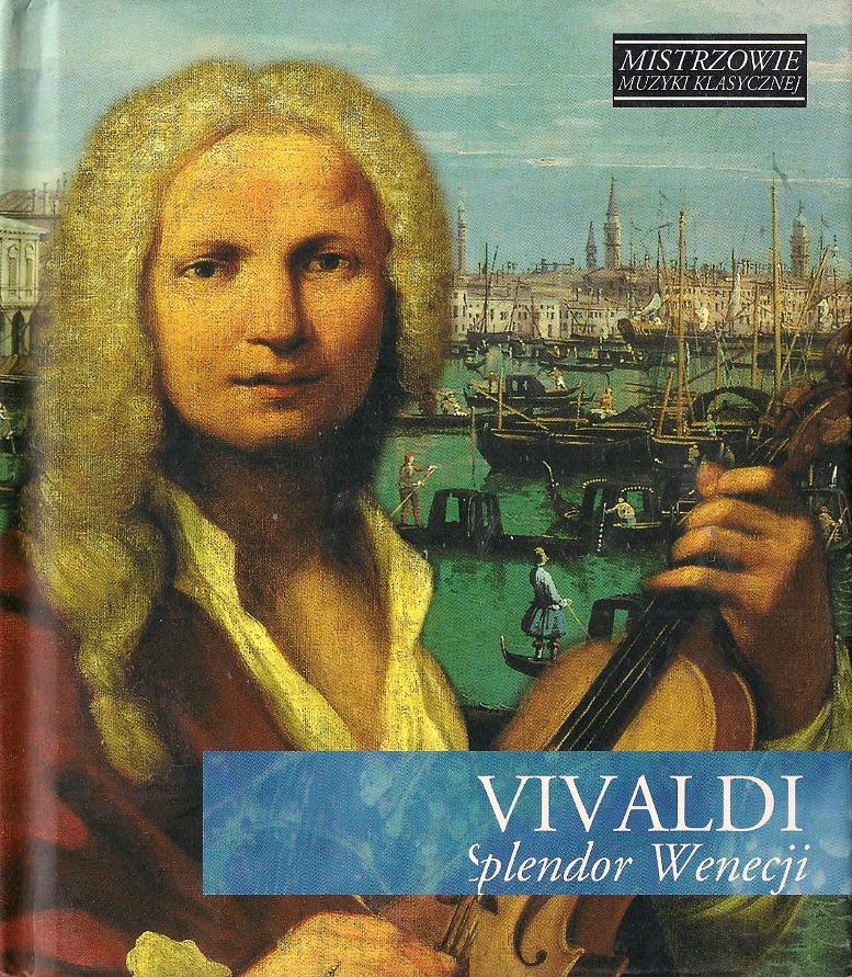 VIVALDI ANTONIO – Splendor Wenecji