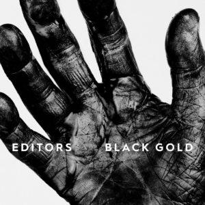 EDITORS – Black Gold