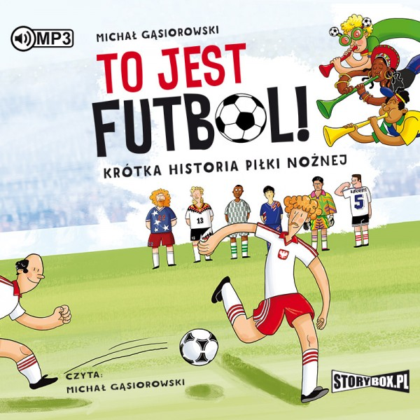 Gąsiorowski Michał – To Jest Futbol