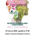 ROK Z ŻYCIA KOBIETY – 10 Marca 2020 – Godz. 17.00