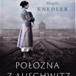 KNEDLAR MAGDA – Położna Z Auschwitz