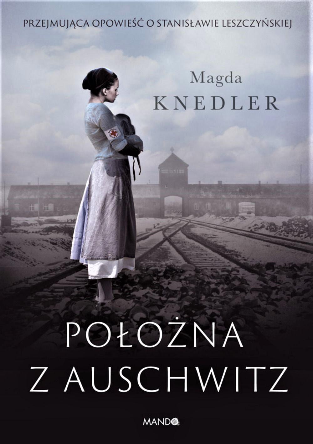 Knedler Magda – Położna Z Auschwitz