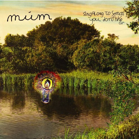 MUM – Sing Along To Songs You Don't Know