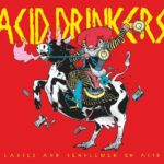 ACID DRINKERS – Ladies And Gentelman On Acid