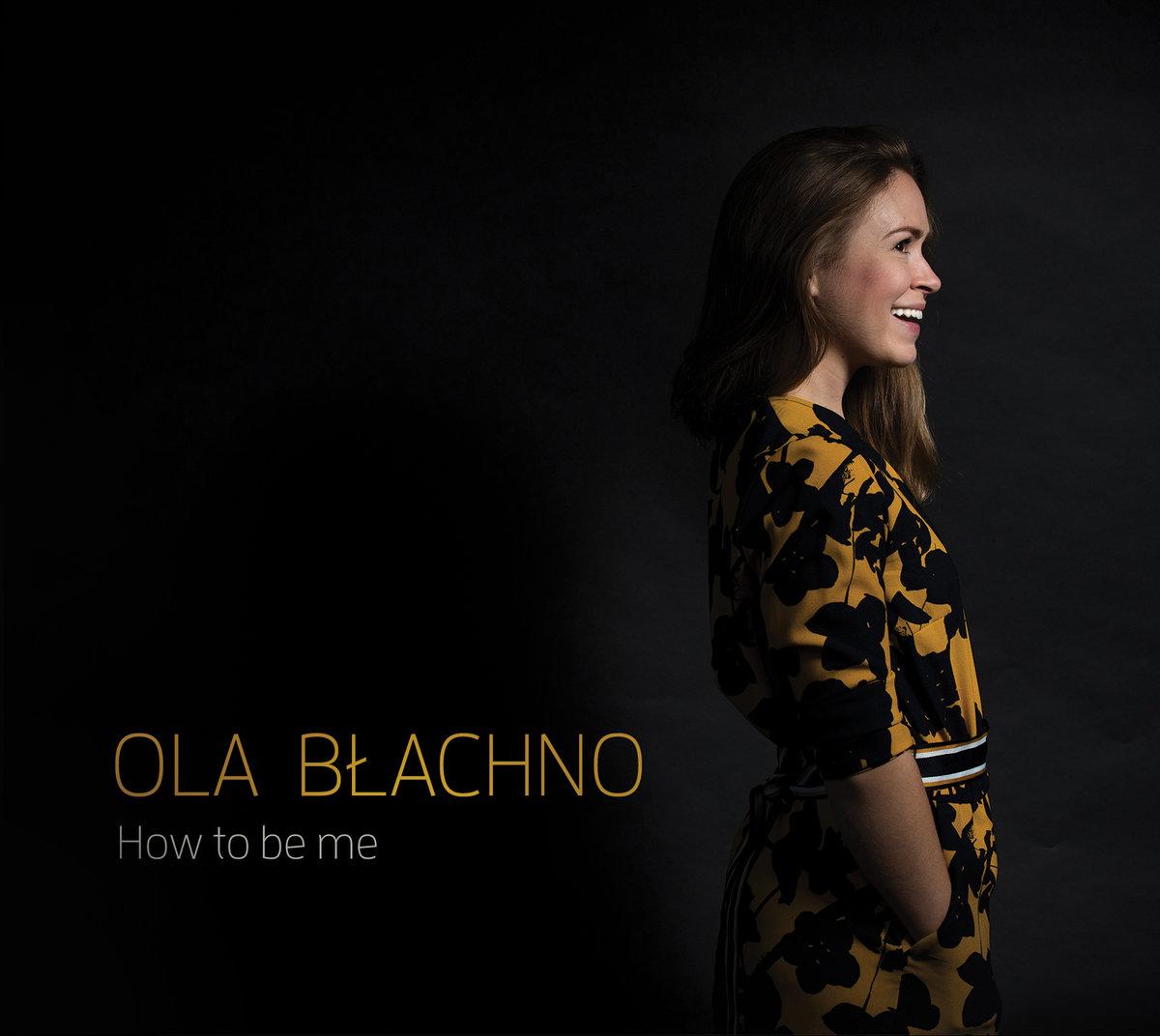 Błachno Ola – How To Be Me