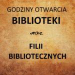 GODZINY OTWARCIA BIBLIOTEKI OD 15 MAJA 2020