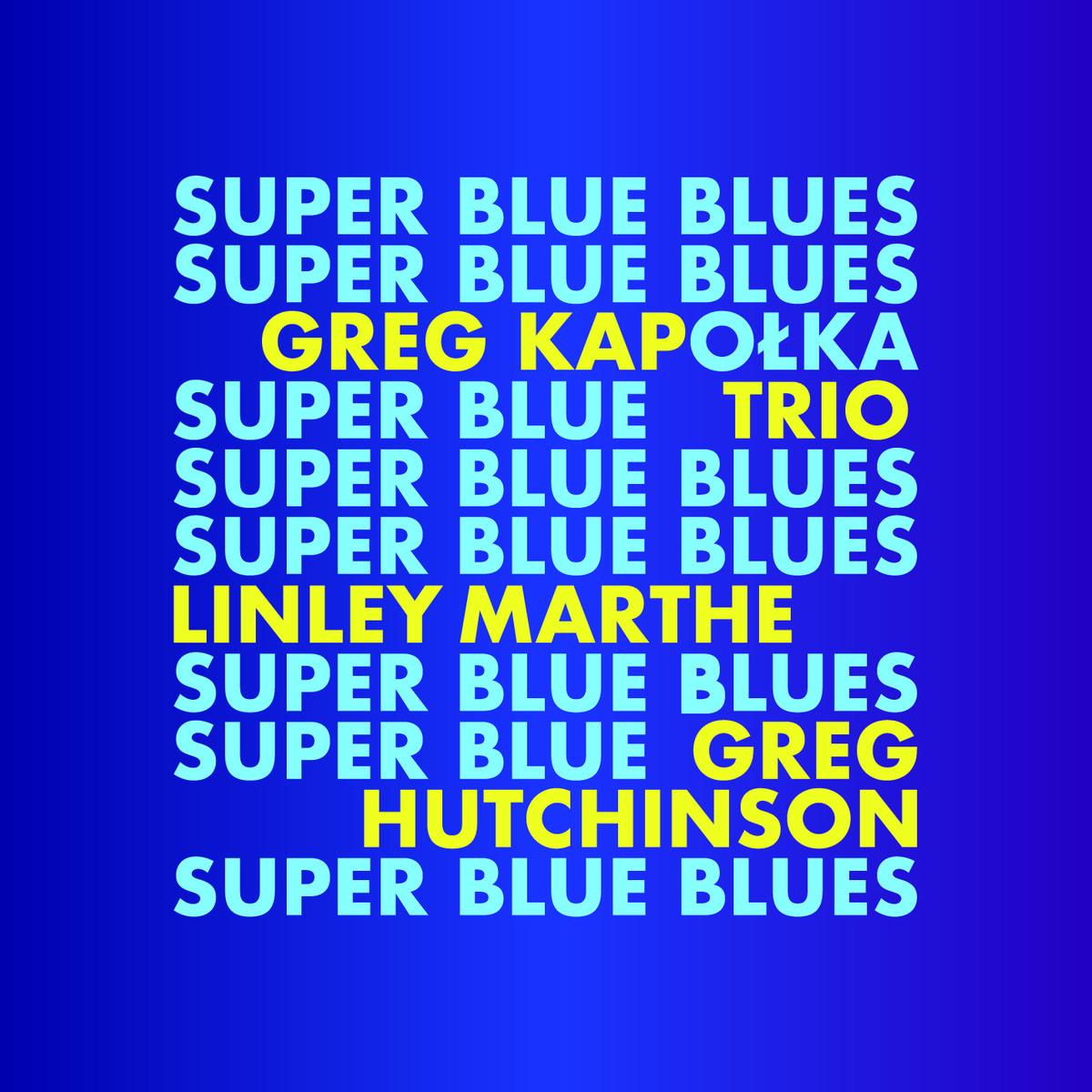 Kapołka Greg Trio – Super Blue Blues