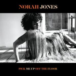 JONES NORAH – Pick Me Up Off The Floor