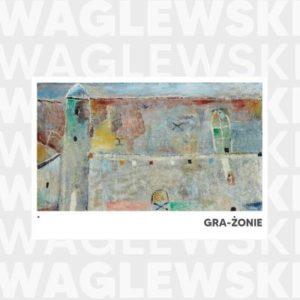 WAGLEWSKI WOJCIECH – Waglewski Gra-żonie