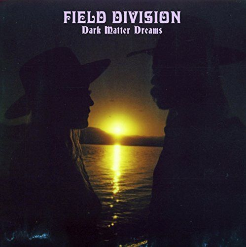 Field Division – Dark Matter Dreams