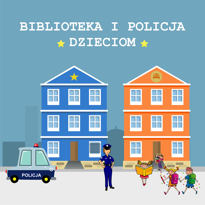 BIBLIOTEKA I POLICJA DZIECIOM – 18 I 20 Sierpnia 2020 – Godz. 11.00