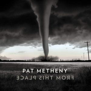 METHENY PAT – From This Place