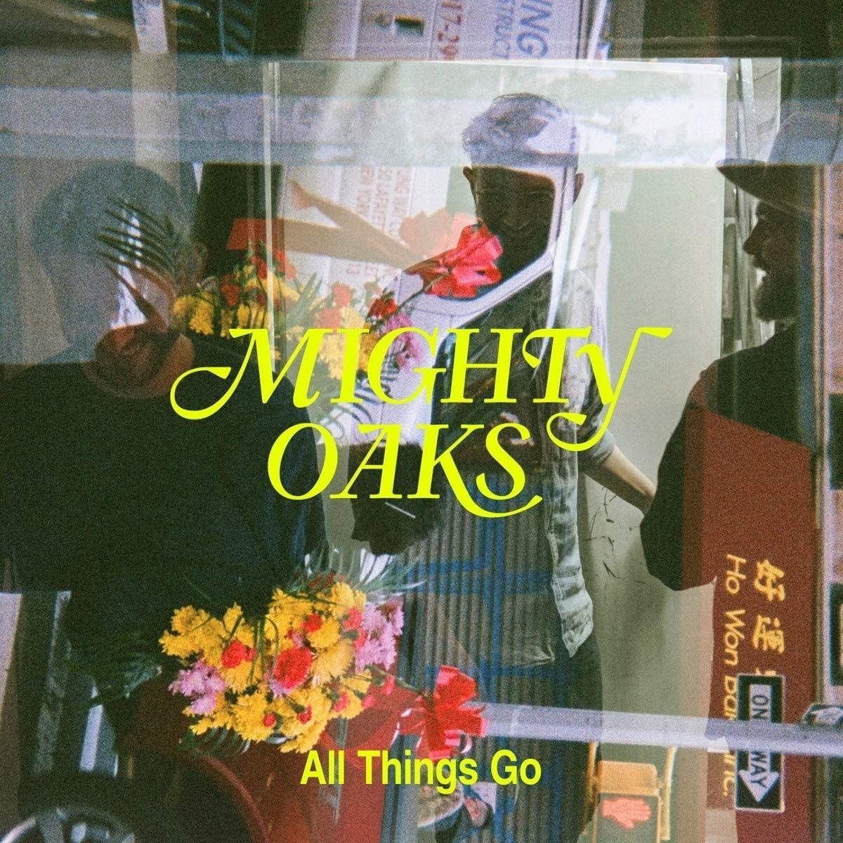 Mighty Oaks – All Things Go
