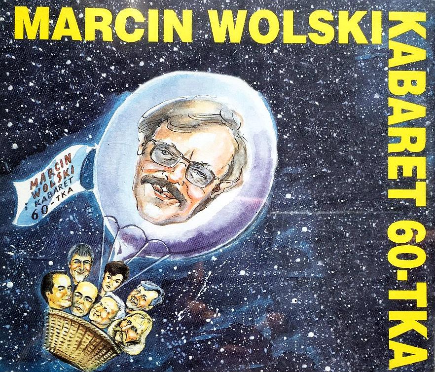WOLSKI MARCIN, KABARET 60 TKA – Marcin Wolski I Kabaret 60 Tka