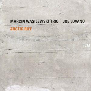 WASILEWSKI MARCIN TRIO – Arctic Riff