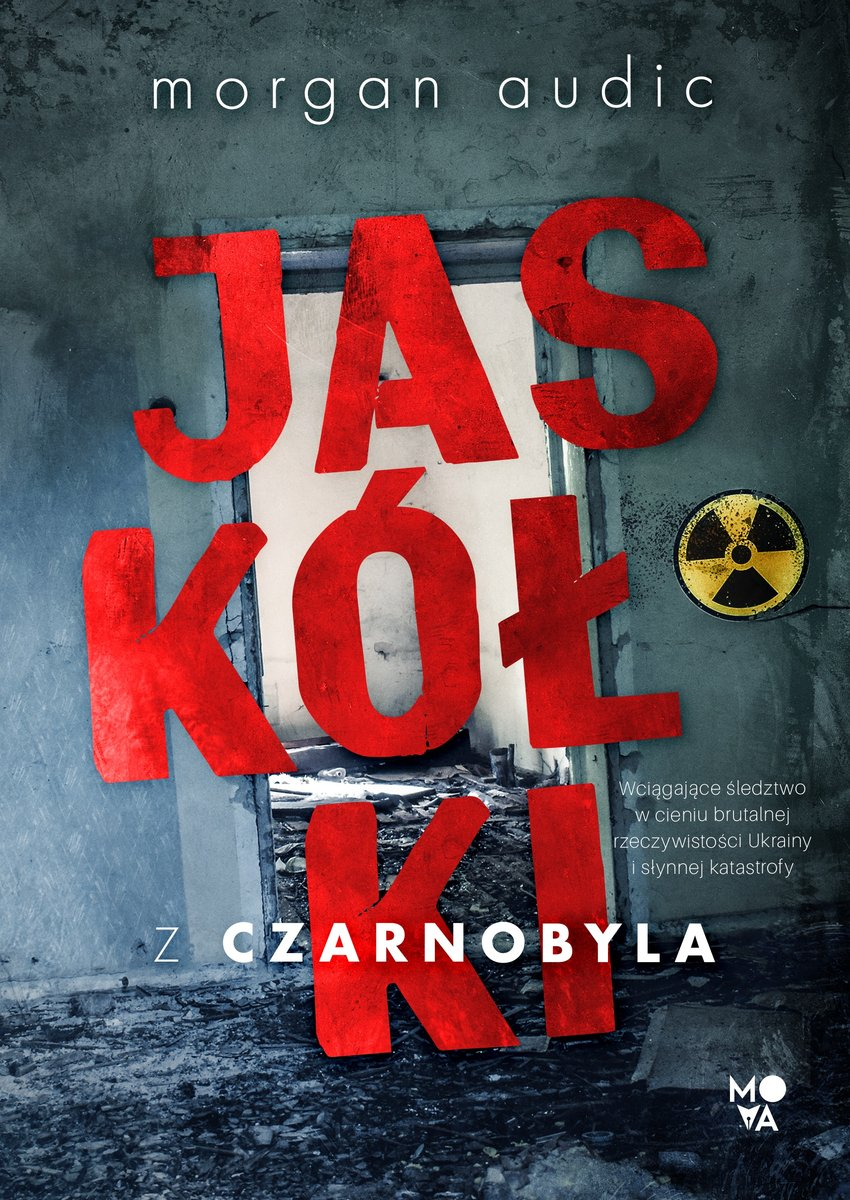 AUDIC MORGAN – Jaskółki Z Czarnobyla