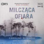 MITCHELL CAROLINE – MILCZĄCA OFIARA