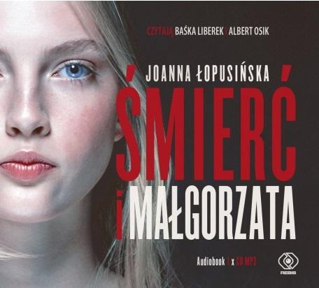 Łopusińska Joanna – Śmierć I Małgorzata