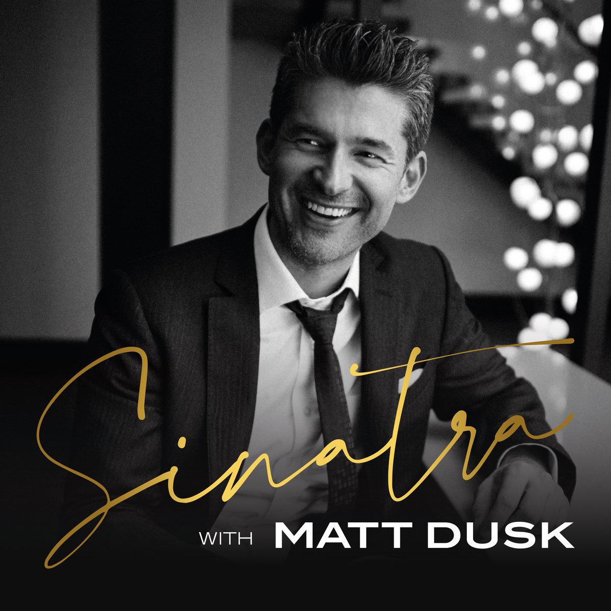Dusk Matt – Sinatra