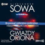 SOWA ALEKSANDER – SERIA ASTRONOMICZNA 1. GWIAZDY ORIONA
