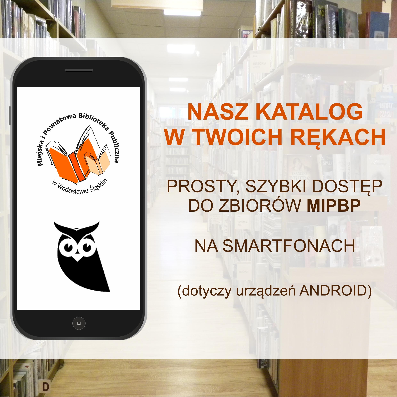 Nasz Katalog W Twoich Rękach. Prosty, Szybki Dostęp Do Zbiorów MiPBP Na Smartfonach (dotyczy Urządzeń Android).