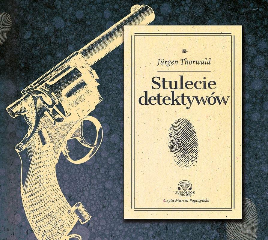 Thorwald Jurgen – Stulecie Detektywów