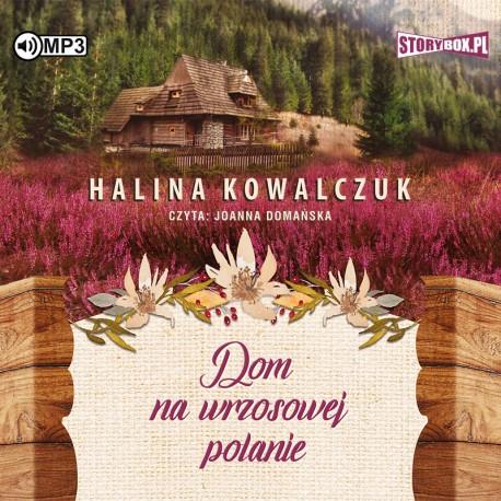 Kowalczuk Halina – Dom Na Wrzosowej Polanie