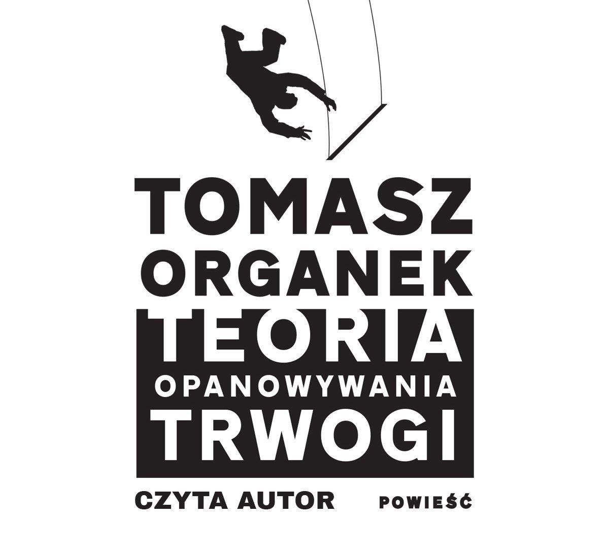 ORGANEK TOMASZ – TEORIA OPANOWYWANIA TRWOGI