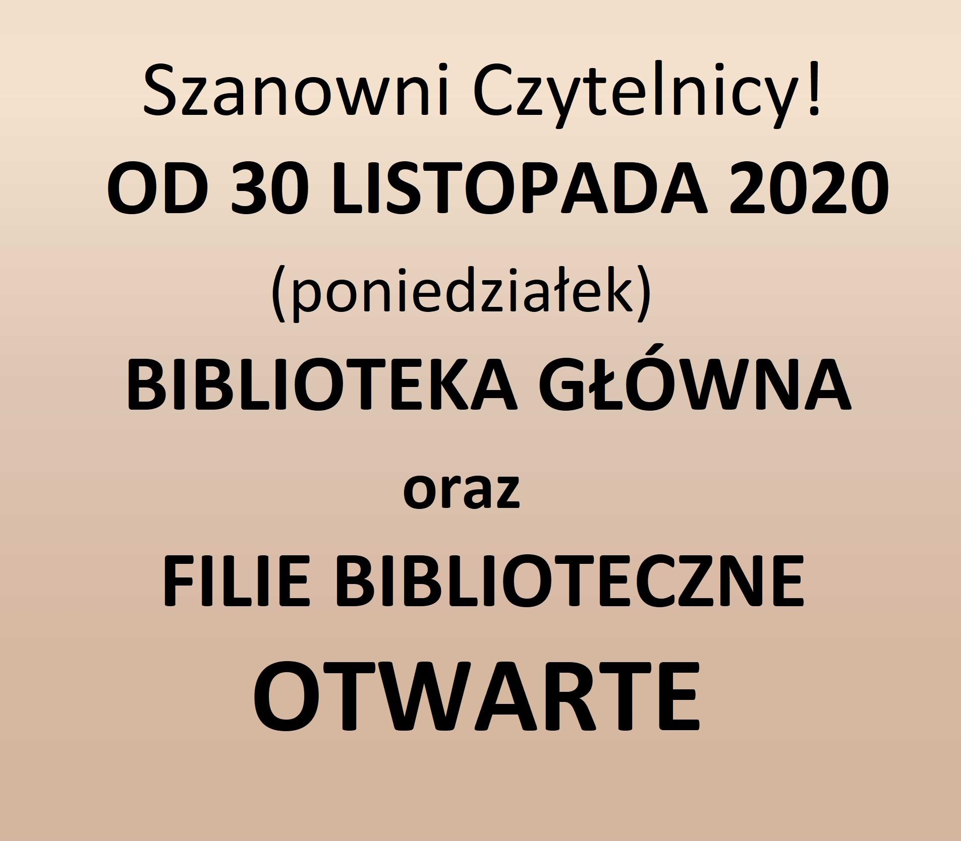 Od 30 Listopada 2020 Biblioteka Otwarta