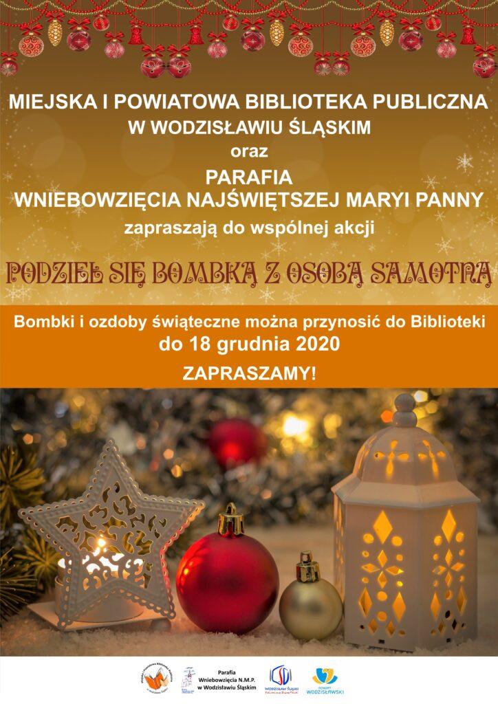 """Plakat informacyjny akcji """"Podziel się bombką z osobą samotną"""" organizowanej przez Bibliotekę oraz Parafię Wniebowzięcia Najświętszej Maryi Panny. Bombki i ozdoby świąteczne można przynosić do Biblioteki do 18 grudnia 2020."""