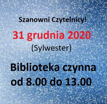31 GRUDNIA 2020 BIBLIOTEKA CZYNNA OD 8.00 DO 13.00