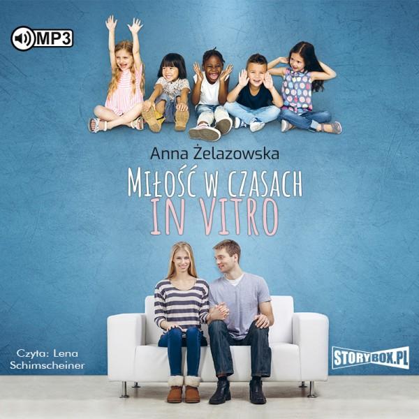 Żelazowska Anna – Miłość W Czasach In Vitro